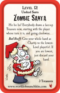 Zombie Santa has a lot of presence when he enters a room... thanks, I'll be here all night folks.